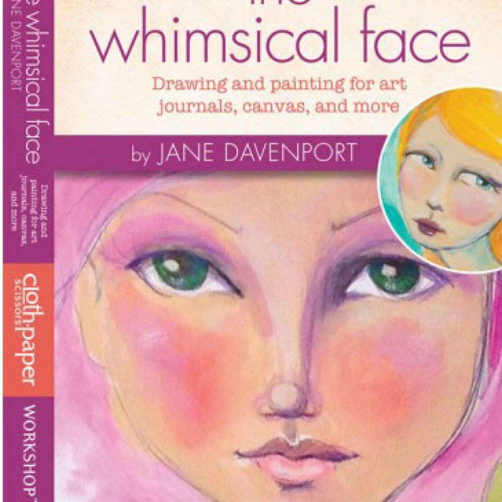 The Whimsical Face - DVD with Cloth Paper Scissors